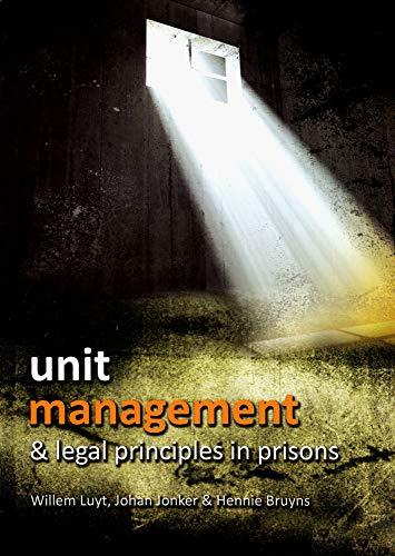 Unit Management & Legal Principles in Prisons: Willem Luyt; Johan