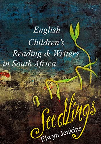 9781868886524: Seedlings: English Children's Reading & Writers in South Africa