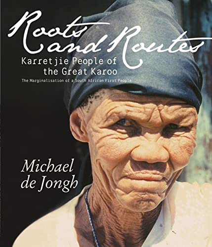 9781868886654: Roots and Routes: Karretjie People of the Great Karoo: The Marginalisation of a South African First People