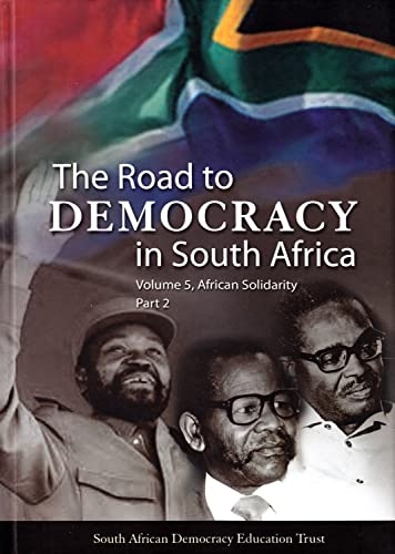 9781868887927: The Road to Democracy in South Africa: Volume 5, African Solidarity, Part 2 (The Road to Democracy Series)