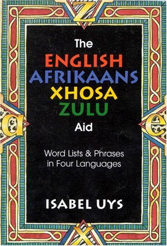 9781868900367: The English-Afrikaans-Xhosa-Zulu Aid