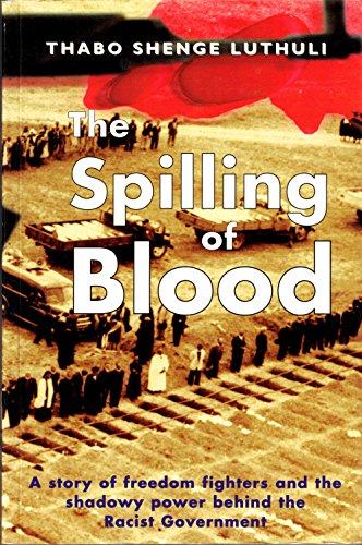 The Spilling of Blood (SIGNIERT): Luthuli, Thabo Shenge