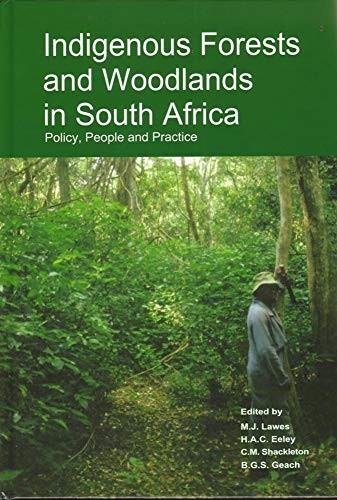 9781869140502: Indigenous Forests and Woodlands in South Africa: Policy, People and Practice