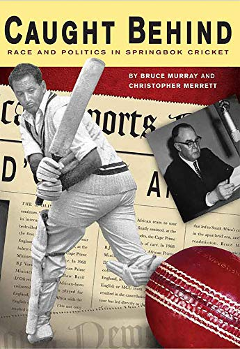 9781869140595: Caught Behind: Race and Politics in Springbok Cricket