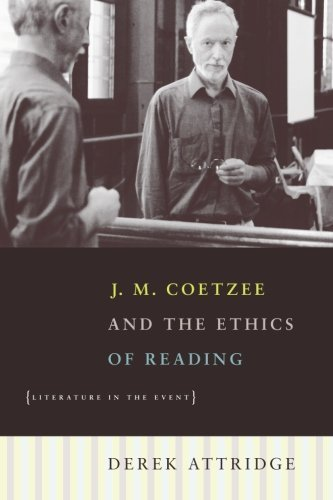 9781869140649: J.M. Coetzee and the Ethics of Reading: Literature in the Event