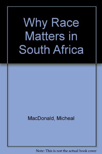 9781869140939: Why Race Matters in South Africa