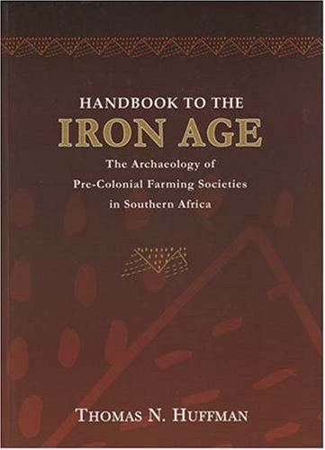 9781869141080: Handbook to the Iron Age: The Archaeology of Pre-Colonial Farming Societies in Southern Africa
