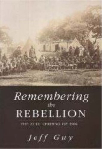 9781869141172: Remembering the Rebellion: The Zulu Uprising 1906