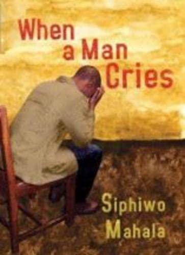 9781869141318: When a Man Cries