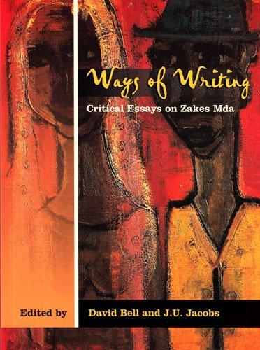 Ways of Writing - Critical Essays on Zakes Mda: Bell, David
