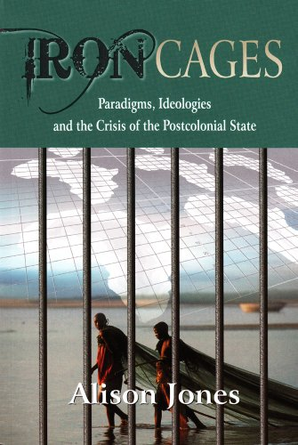 9781869141684: Iron Cages: Paradigms, Ideologies and the Crisis of the Postcolonial State