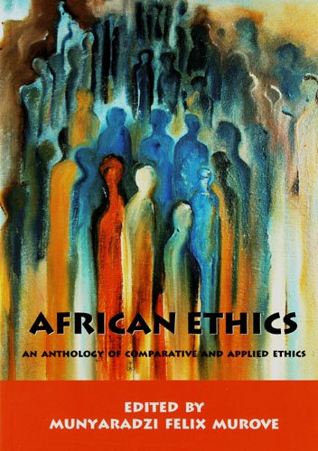 9781869141745: African Ethics: An Anthology of Comparative and Applied Ethics