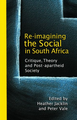 Re-imagining the Social in South Africa: Critique and Post-apartheid Knowledge (Paperback)