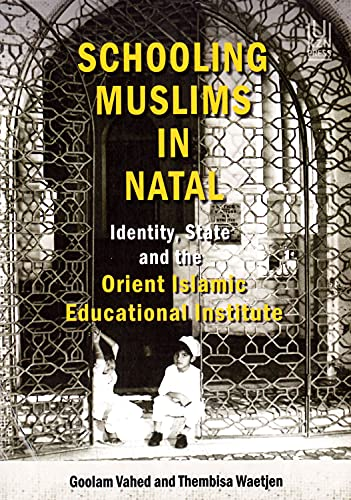 9781869142926: Schooling Muslims in Natal: Identity, State and the Orient Islamic Educational Institute