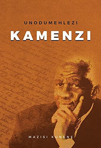 Unodumehlezi Kamenzi (Paperback): Mazisi Kunene