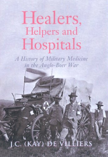 9781869192778: Healers, Helpers and Hospitals: A History of Military Medicine in the Anglo-Boer Way