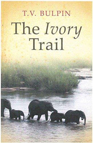 The Ivory Trail (Paperback): T.V. Bulpin