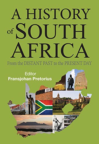 A History of South Africa: From the Distant Past to the Present Day: Pretorius, Fransjohan