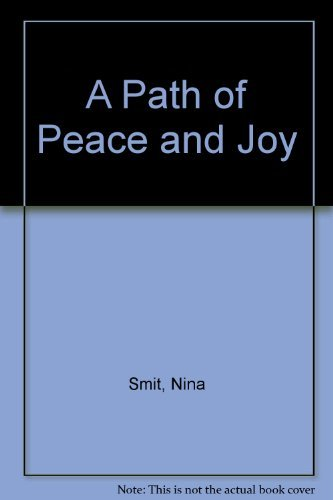 A Path of Peace and Joy (1869202198) by Nina Smit