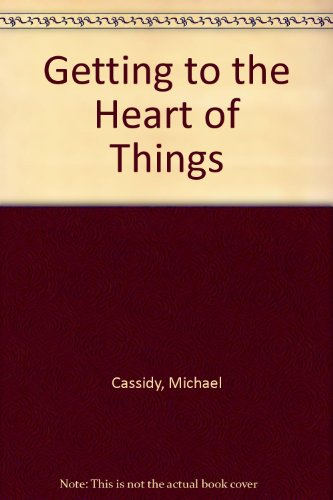 Getting to the Heart of Things (9781869205829) by Michael Cassidy