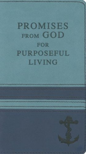 Promises from God for Purposeful Living: Compilation