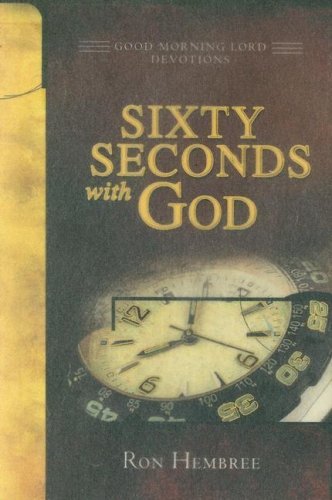 Sixty Seconds with God (Good Morning Lord Devotions): Ron Hembree