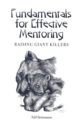 Fundamentals for Effective Mentoring: Raising Giant Killers