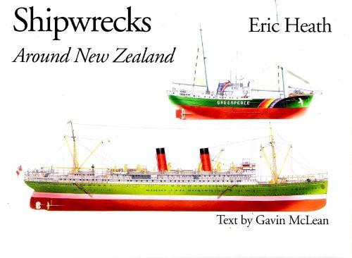 Shipwrecks Around New Zealand: McLean, Gavin (text) and Eric Heath (art)