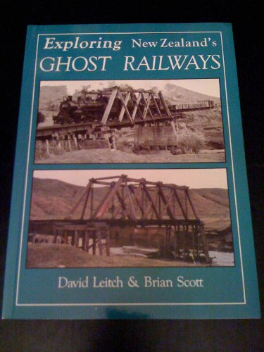 9781869340483: Exploring New Zealand's Ghost Railways