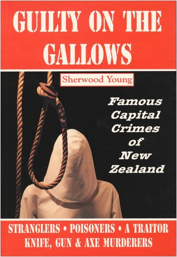 Guilty on the gallows. famous capital crimes: Young,Sherwood.