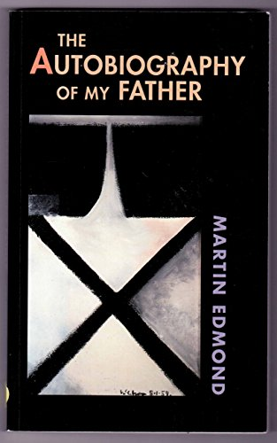 The Autobiography of My Father (Paperback): Martin Edmond