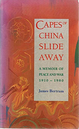 9781869400774: Capes of China Slide away: a Memoir of Peace and War, 1910-1980