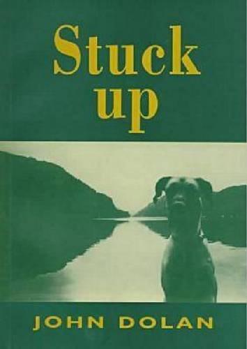 9781869401207: Stuck Up: Poems by John Dolan