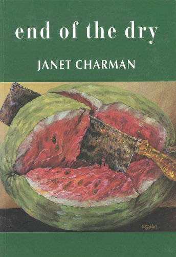 End of the Dry: Poems By Janet Charman: Charman, Janet