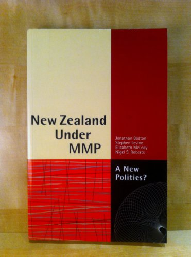 9781869401382: New Zealand Under MMP: A New Politics?