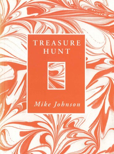 Treasure Hunt: Poems by Mike Johnson: Johnson, Mike