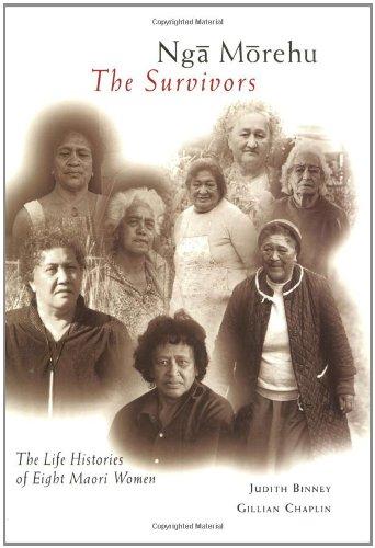 9781869401474: Nga Morehu/the Survivors: The Life Histories of Eight Maori Women