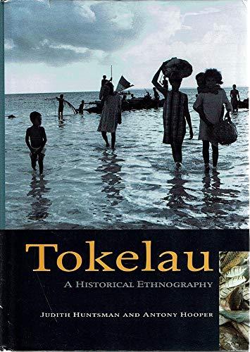 Tokelau: A Historical Ethnography: Huntsman, Judith and
