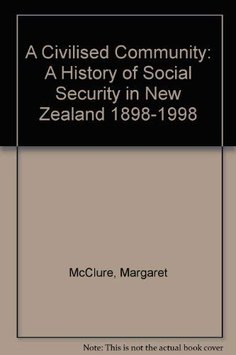 9781869401832: A Civilized Community: A History of Social Security in New Zealand