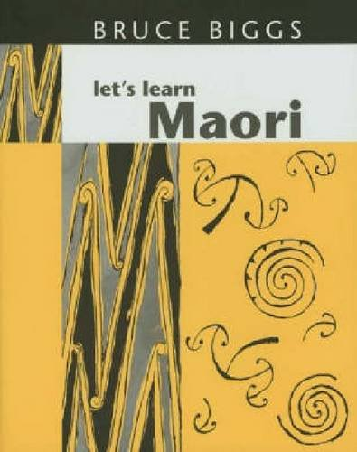 Let's Learn Maori: A Guide to the: Biggs, Bruce