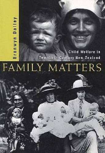 9781869401900: Family Matters: Child Welfare in Twentieth-Century New Zealand