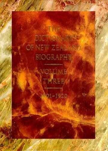 The Dictionary of New Zealand Biography Volume Three 1901-1920
