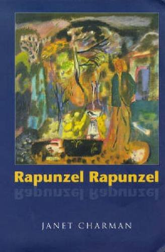 9781869402082: Rapunzel, Rapunzel: Poems by Janet Charman