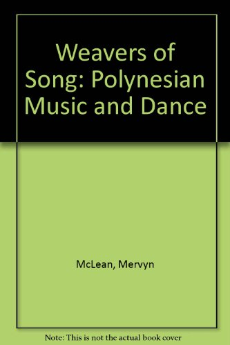 9781869402129: Weavers of Song: Polynesian Music and Dance