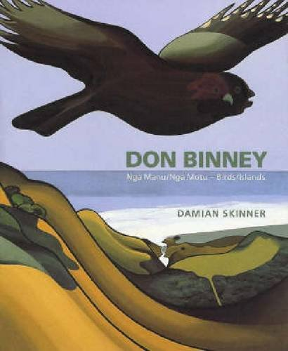 9781869402884: Don Binney: Nga Manu/Nga Motu-Birds/Islands