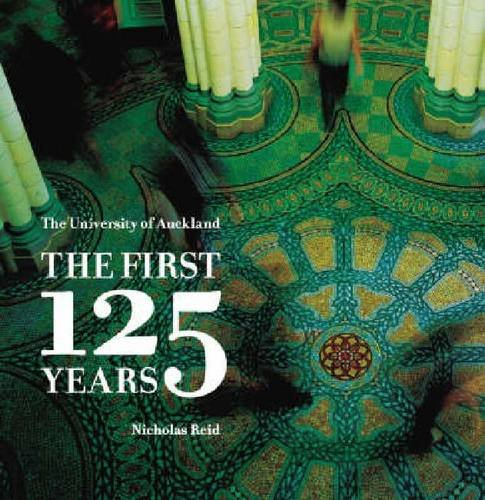 The University of Auckland: The First 125 Years (Paperback): Nicholas Reid