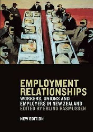 9781869404499: Employment Relationships: Workers, Unions and Employers in New Zealand