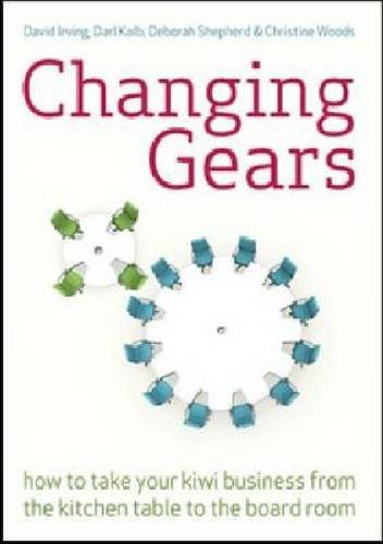 9781869404505: Changing Gears: How to Take Your Kiwi Business From the Kitchen Table to the Board Room