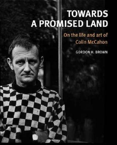 9781869404529: Towards a Promised Land: On the Life and Art of Colin McCahon