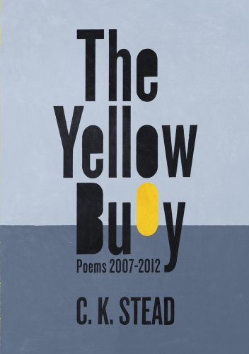 The Yellow Buoy: Poems 2007-2012: Stead, C. K.